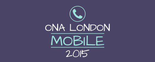 ONA London: Mobile